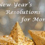 5 New Year's Resolutions For Moms