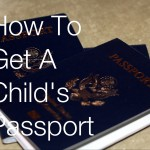 How To Get A Child's Passport