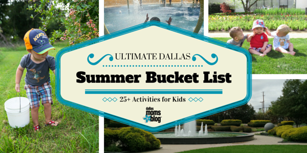 ULTIMATE Summer Bucket List Dallas Moms Blog