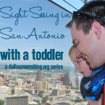 San Antonio Weekend Vacation With a Toddler