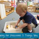 Preparing for Preschool: 5 Things You Need!