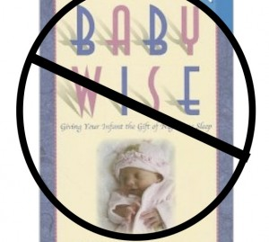 In my opinion...Just say no to Babywise...