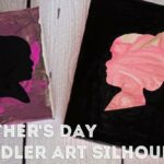 DIY Mother's Day Toddler Art Silhouette