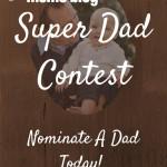"Nominate A Dad for Dallas Moms Blog's ""Super Dad"" Contest!"