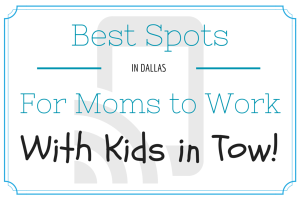 Best Spots in Dallas for Moms