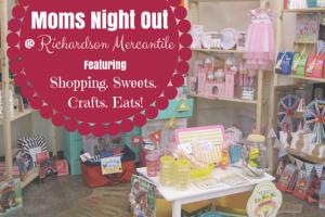 DFW Moms Night Out Richardson Mercantile