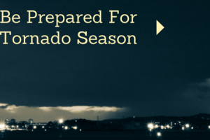 Be Prepared For Tornado Season
