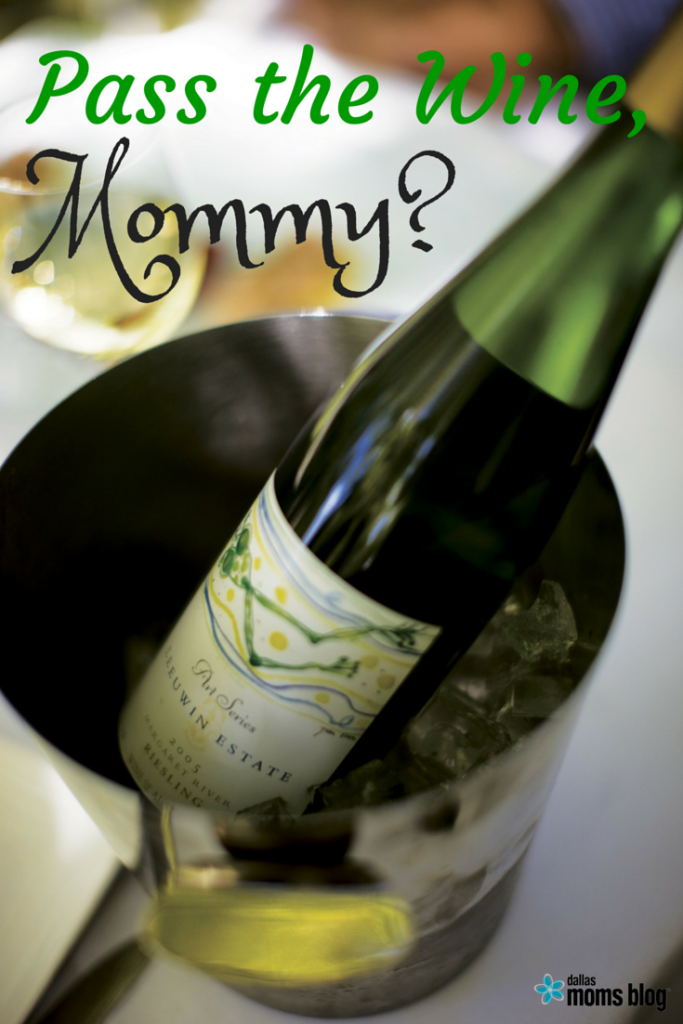 Pass the Wine Mommy Dallas Moms Blog
