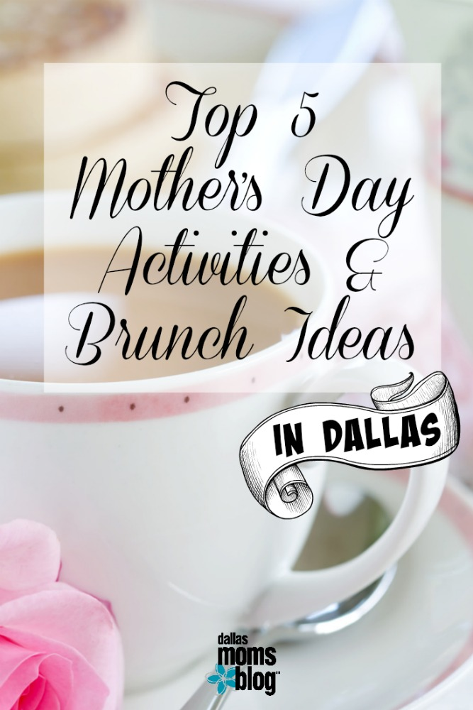 Mother's Day Dallas Moms Blog