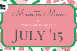 July 2015 Dallas Moms Guide