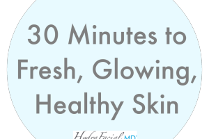 30 Minutes to Fresh, Glowing, Healthy Skin