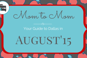 August 2015 Dallas Moms Guide (1)