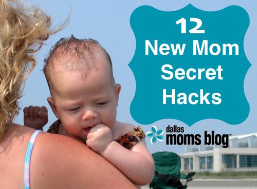 12 New Mom Secret Hacks I Wish I Had Known
