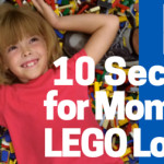Ten Secrets for Moms of LEGO Lovers