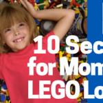 Ten Secrets for Moms of LEGO Lovers