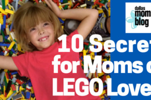 10 Secrets Moms of Lego Lovers