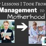 Seven Lessons I Carried From Management to Motherhood