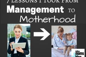 7 Lessons I Took from management to motherhood