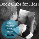 Not just for moms anymore: Book Clubs for Kids!