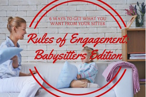 6 Ways I (Finally) Got What I Want From My Babysitters