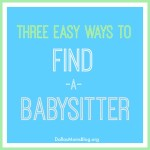 Three Easy Ways to Find A Babysitter