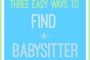 Easy Ways to Find A Babysitter
