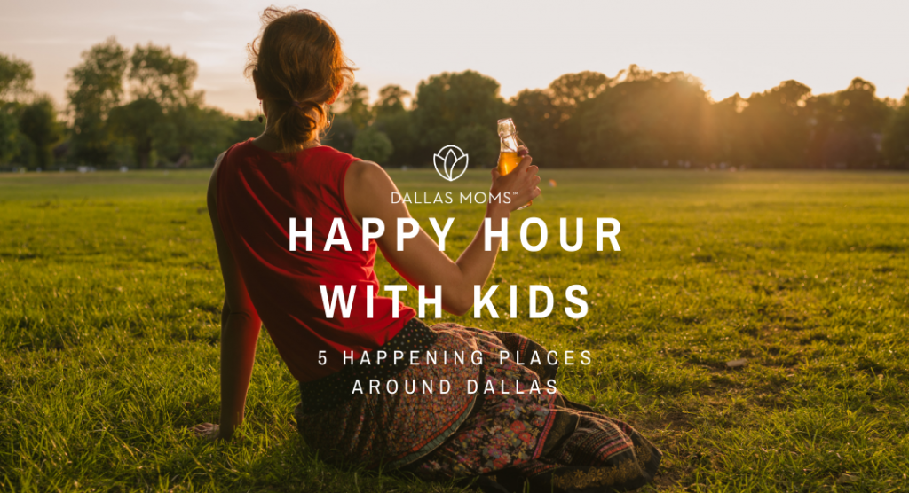 Dallas Happy Hour with kids