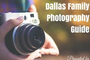 Dallas Family Photographer Guide