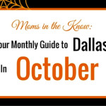 Dallas Moms in the Know :: Your Guide to Family Events in October