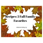 5 Non-traditional Family Favorite Recipes for Fall