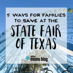 5 Ways for Families to Save at the State Fair of Texas