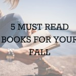 Five Must Read Books for Your Fall