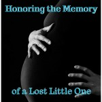 Honoring the Memory of a Lost Little One