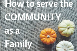 How to serve the COMMUNITYAs a Family