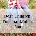 Dear Children: I'm Thankful for You