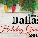 2015 Dallas Holiday Guide: A Complete List for Dallas Families