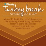 Gobble Gobble! We're Taking a Turkey Break!