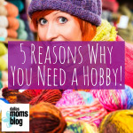 Five Reasons Why You Should Get a Hobby