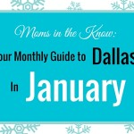 Moms In the Know: Your Monthly Guide to Dallas in January