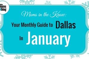 January Dallas Moms Guide