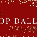 Shop Dallas :: A Holiday Gift Guide (+10 Days of Giveaways)