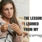 The Lessons I Learned From My Miscarriage