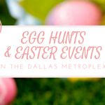 Egg Hunts & Easter Events in the Dallas Metroplex