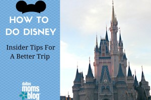 How to Do Disney Insider Tips for A Better Trip Dallas Moms Blog