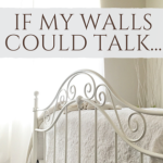 Contributor Confessions: If My Walls Could Talk