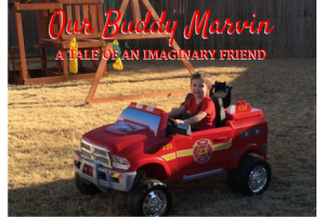Our Buddy Marvin: A Tale of an Imaginary Friend