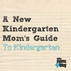 A New Kindergarten Mom's Guide to Kindergarten Dallas Moms Blog