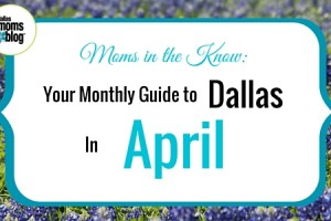 April Dallas Moms Guide