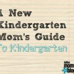 A New Kindergarten Mom's Guide to Kindergarten