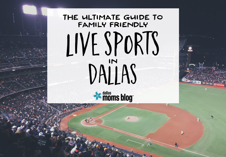 Ultimate Guide to Family-Friendly Live Sports in Dallas | Dallas Moms Blog